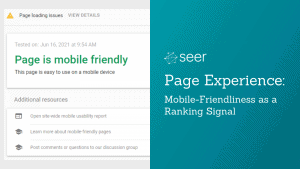 Page Experience Update: Mobile-Friendliness | Seer Interactive